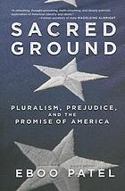 Sacred ground : pluralism, prejudice, and the promise of America