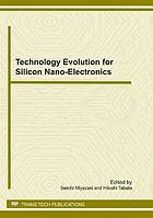 Technology evolution for silicon nano-electronics : selected, peer reviewed papers from the proceedings of the International Symposium on Technology Evolution for Silicon Nano-Electronics 2010, June 3-5, 2010, Tokyo Institute of Technology, Tokyo, Japan