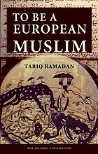 To be a European Muslim : a study of Islamic sources in the European context