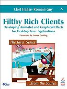 Filthy rich clients : developing animated and graphical effects for desktop Java applications