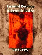 Essential readings in juvenile justice
