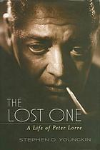 The lost one : a life of Peter Lorre