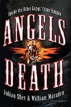 Angels of death : inside the biker gangs' crime empire