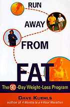 Run away from fat : the 90-day weight-loss program