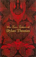 The love letters of Dylan Thomas.