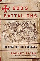 God's battalions : the case for the Crusades