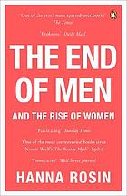 The End of Men : and the Rise of Women