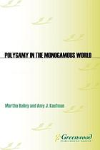 Polygamy in the monogamous world : multicultural challenges for Western law and policy
