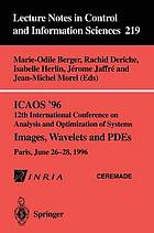 Images, wavelets and PDEs : ICAOS '96, 12th International Conference on Analysis and Optimization of Systems, Paris, June 26 - 28, 1996
