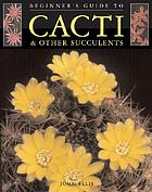 Beginner's guide to cacti & other succulents