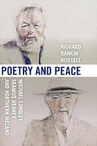 Poetry & peace : Michael Longley, Seamus Heaney, and Northern Ireland