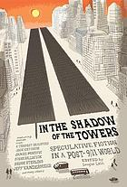 In the shadow of the towers : speculative fiction in a post-9/11 world
