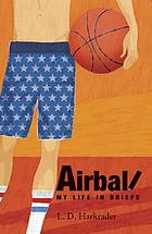 Airball : my life in briefs
