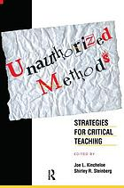 Unauthorized methods : strategies for critical teaching