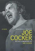 Joe Cocker : the authorised biography