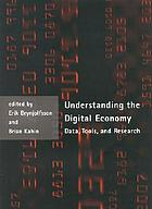Understanding the digital economy : data, tools, and research