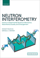 Neutron interferometry : lessons in experimental quantum mechanics, wave-particle duality, and entanglement