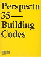 Perspecta 35 : the Yale Architectural Journal : building codes