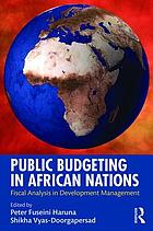 Public budgeting in African nations : fiscal analysis in development management