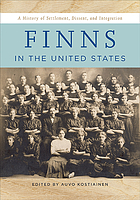 Finns in the United States : a history of settlement, dissent, and integration