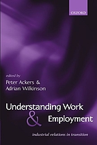 Understanding work and employment : industrial relations in transition
