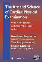 The Art and Science of Cardiac Physical Examination : With Heart Sounds and Pulse Wave Forms on CD