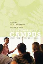 Sustainability on campus : stories and strategies for change