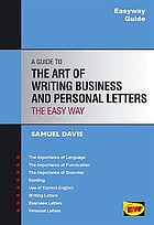 A guide to the art of writing business and personal letters : the easy way