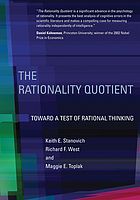 RATIONALITY QUOTIENT : toward a test of rational thinking.