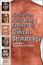 Fitzpatrick's color atlas & synopsis of clinical dermatology : common and serious diseases