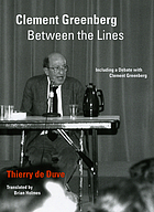 Clement Greenberg between the lines : including a debate with Clement Greenberg
