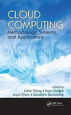 Cloud computing : methodology, systems, and applications