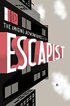 The amazing adventures of the Escapist. Vol. 1