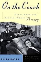On the couch : great American stories about therapy