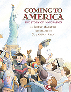 Coming to America : the story of immigration