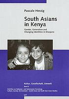 South Asians in Kenya : gender, generation and changing identities in diaspora