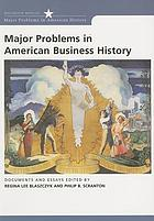 Major problems in American business history : documents and essays