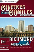 60 Hikes Within 60 Miles : Richmond : including Petersburg, Williamsburg, and Fredericksburg
