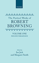 The poetical works of Robert Browning. Vol. 1 / Vol. 1 Pauline. Paracelsus.
