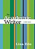 The academic writer : a brief guide by  Lisa S Ede