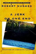 A jerk on one end : reflections of a mediocre fisherman
