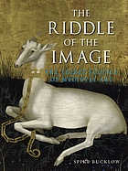 The riddle of the image : the secret science of medieval art