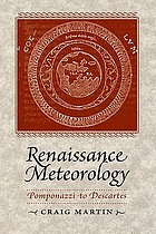 Renaissance meteorology : Pomponazzi to Descartes