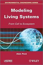 Modeling living systems : from cell to ecosystem
