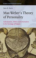 Max Weber's theory of personality : individuation, politics and orientalism in the sociology of religion