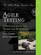 Agile testing : a practical guide for testers and agile teams