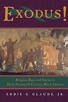 Exodus! : religion, race, and nation in early nineteenth-century Black America
