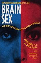 Brain sex : the real difference between men and women