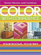 Color with confidence : your rooms, your way