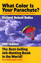 What color is your parachute? : a practical manual for job-hunters & career-changers
